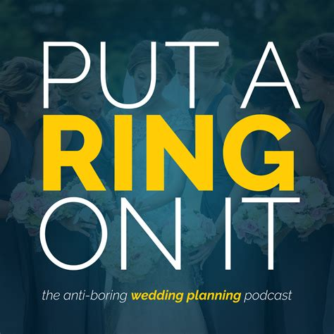 Wedding Planning Audiocast Podcasts by Put A Ring On It The Wedding Planning Podcast Listen