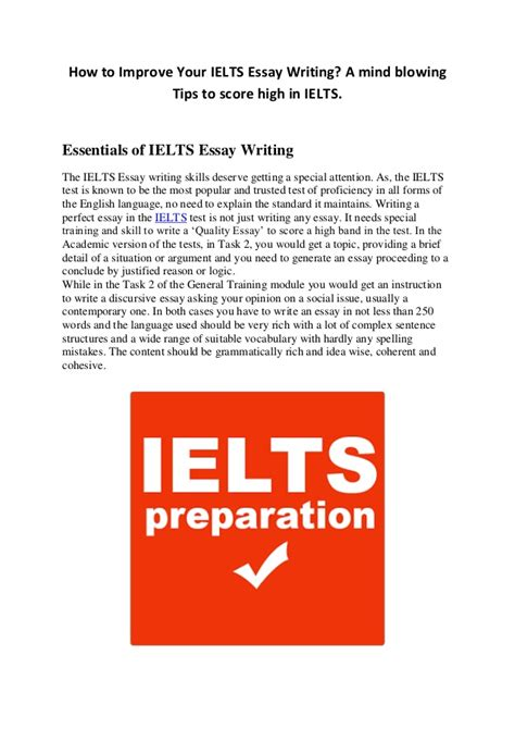 How To Improve Your Essay Writing Skills by How To Improve Your Ielts Essay Writing A Mind Blowing Tips To Score