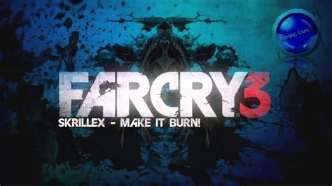 skrillex far cry 3 far cry 3 dubstep skrillex make it bun dem hq youtube