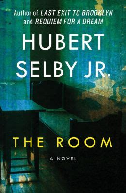 the room hubert selby jr the room a novel by hubert selby jr 9781453235409 nook book ebook barnes noble