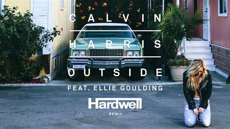 calvin harris outside remuxmix calvin harris ft ellie goulding outside hardwell remix