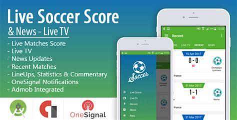 live soccer mobile live soccer score news live tv 187 premium scripts