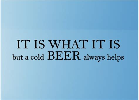 What Is The Definition Of A Bedroom by It Is What It Is But A Cold Beer Always Helps Beer