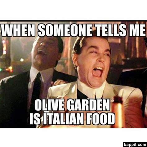 when someone tells me olive garden is italian food