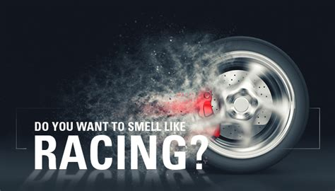 Do You Want To Smell Like A by Burnt Rubb 233 R Do You Want To Smell Like Racing