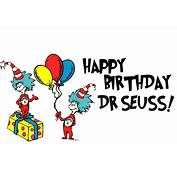 From Our Families To You Dr Seuss Happy Birthday We