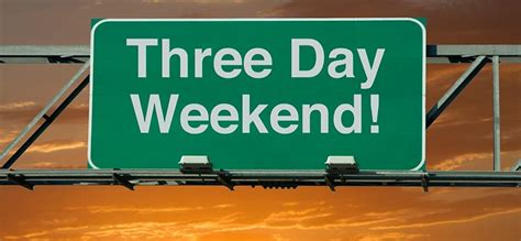 day weekend why more 3 day weekends can be for your company inc