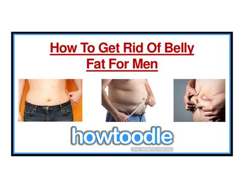how to get rid of fat how to get rid of belly fat for men