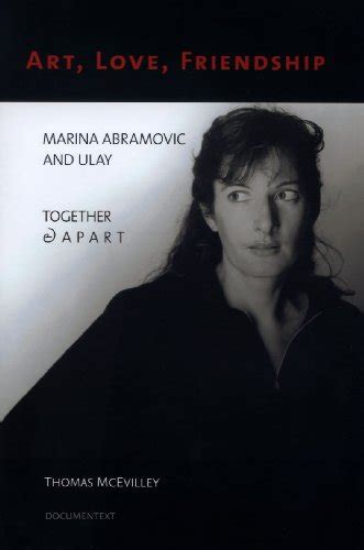 libro love and freindship and libro art love friendship marina abramovic and ulay together apart di thomas mcevilley