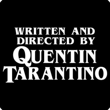 how many films quentin tarantino directed written and directed by quentin t shirt