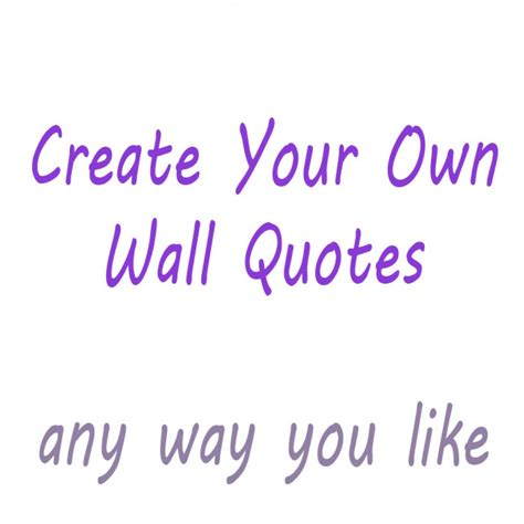 create your own wall stickers quotes create your own wall quote