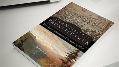 franciscan frontiersmen how three adventurers charted the west books homepage san diego history center san diego ca our