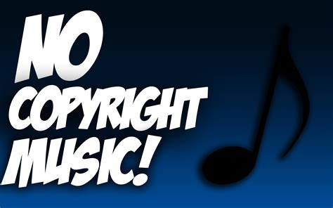 google images no copyright best free background music for youtube videos no copyright