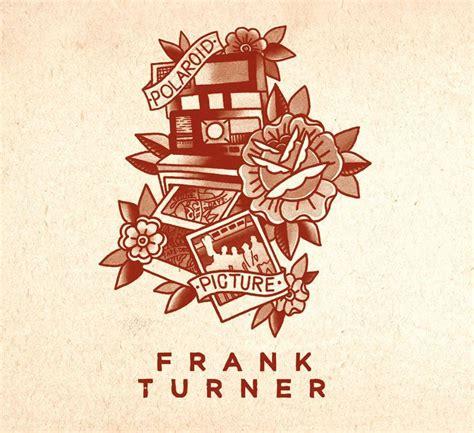 frank turner deck frank turner polaroid picture lyrics genius lyrics