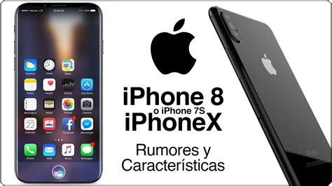 iphone 8 o iphone x rumores y caracter 237 sticas en espa 241 ol