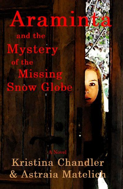 missing by a heartbeat a chandler county novel books araminta and the mystery of the missing snow globe 2nd