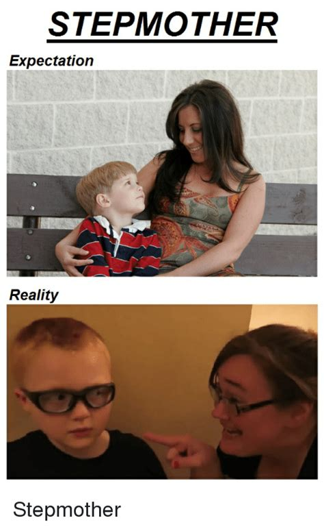 stepmother expectation reality stepmother funny meme
