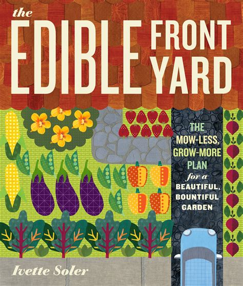 the edible front yard the mow less grow more plan for a - The Edible Front Yard