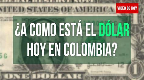 cotizacion dolar hoy precio del dolar hoy en colombia mayo 12 2017 youtube