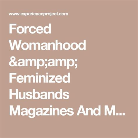 forced womanhood feminized husbands magazines 48 best force your man to crossdress images on pinterest