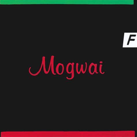 best mogwai songs mogwai happy songs for happy reviews