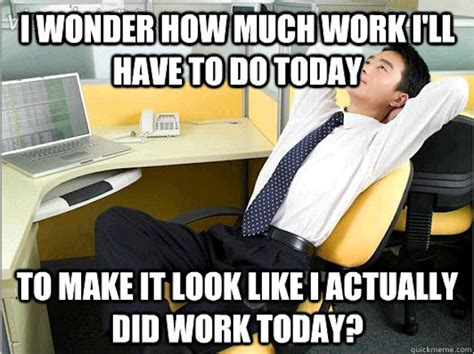 Not Working Meme - the funniest office thoughts memes