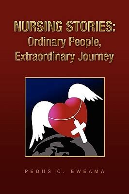 nursing stories ordinary extraordinary journey by