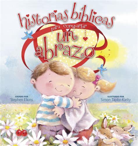 Bible Stories That End With A Hug historias b 237 blicas para compartir un abrazo bible stories