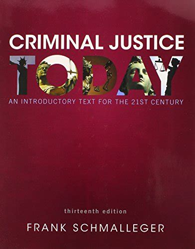 criminal justice today an introductory text for the 21st century 15th edition what s new in criminal justice books criminal justice today an introductory text for the 21st