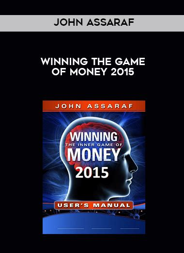Winning The Game Of Money John Assaraf - john assaraf winning the game of money 2015 intellectual centre