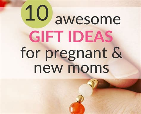 good gifts for moms 10 awesome gift ideas for pregnant new moms great for