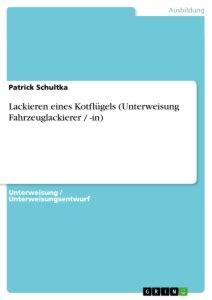 Neu Lackieren Auf Englisch by Lackieren Eines Kotfl 252 Gels Unterweisung Fahrzeuglackierer