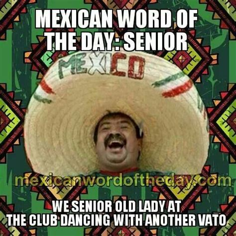 Funny Memes Of The Day - mexican word of the day senior cinco de mayo pinterest