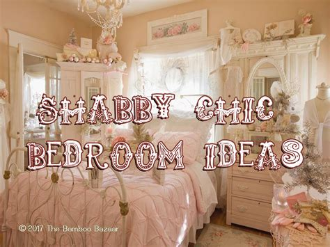shabby chic bedroom ideas  guide  transform