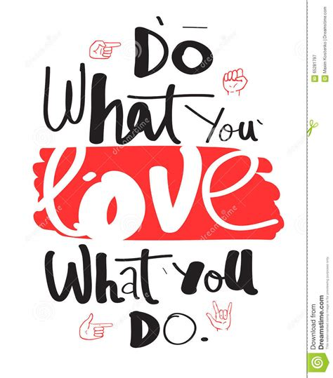 design is what you do when do what you love love what you do hand drawn quote for