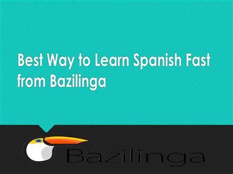 best way to learn fast best way to learn fast from bazilinga authorstream