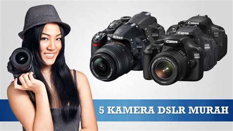 Kamera Digital Dslr Murah 5 kamera dslr murah berkualitas