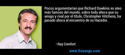 richard dawkins ray comfort pocos argumentar 237 an que richard dawkins es ateo m 225 s famoso