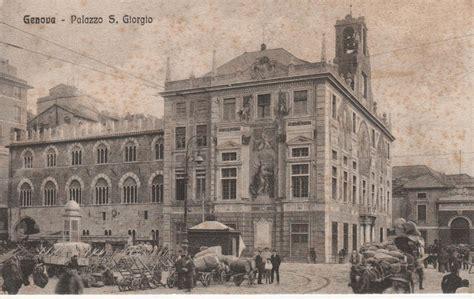 banco di san giorgio la spezia c era una volta genova genova il palazzo sangiorgio