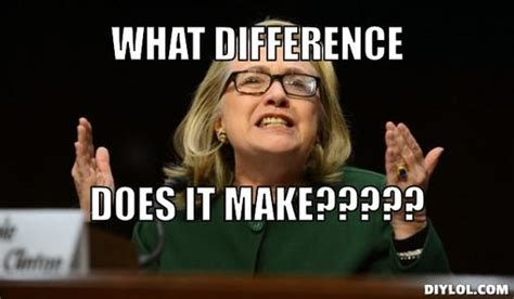 What Difference Does It Make Meme - laugh meter redline moment quot hillary clinton to be honored