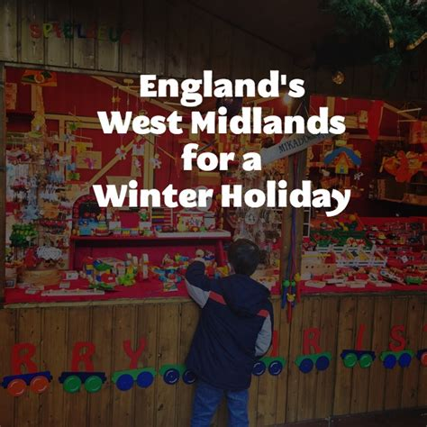 winter holidays in england s west midlands