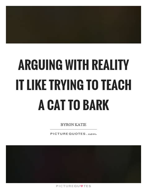 teach not to bark arguing quotes arguing sayings arguing picture quotes