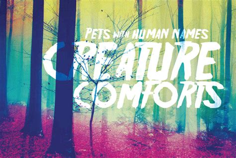 creature comforts self image album review pets with human names creature comforts