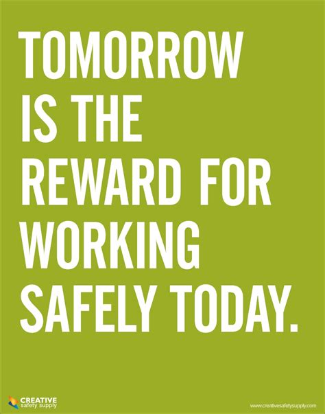 is the tomorrow is the reward for working safely today safety