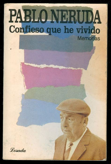 confieso que he vivido 1400087619 1000 images about book covers international languages on in italia pablo neruda