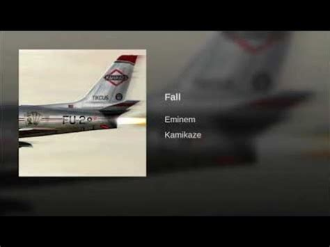 fall lyrics eminem kamikaze album full song youtube
