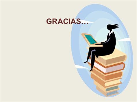 libro gracias importancia de la escritura el libro y las biblioteca para el estudi