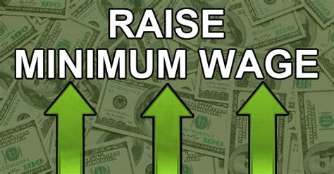 why do we need minimum wage why do we need to raise the minimum wage holes