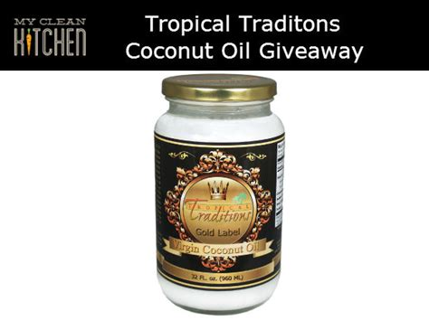 Coconut Oil Giveaway - tropical traditions giveaway my clean kitchen