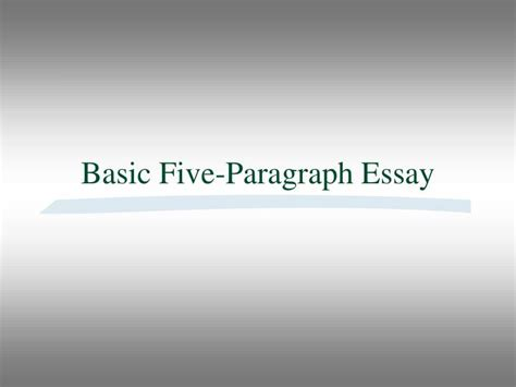 5 Paragraph Essay Powerpoint by Ppt Basic Five Paragraph Essay Powerpoint Presentation Id 2676096